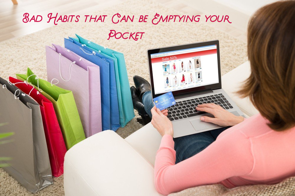 Bad Habits That Can be Emptying Your Pocket